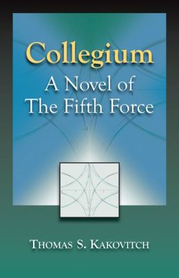 Collegium: A Novel of the Fifth Force