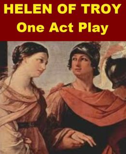 Helen of Troy - A One Act Play