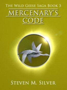 Mercenary's Code (The Wild Geese Saga, Book 3)