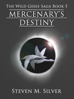 Mercenary's Destiny (The Wild Geese Saga, Book 5)