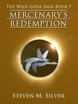 Mercenary's Redemption (The Wild Geese Saga, Book 7)
