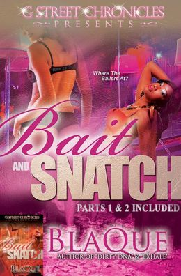 Bait and Snatch (G Street Chronicles Presents)