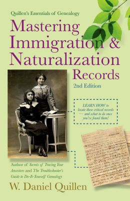Mastering Immigration & Naturalization Records (2nd Edition)