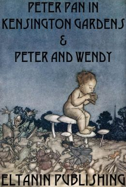 Peter Pan In Kensington Gardens & Peter and Wendy [Illustrated]