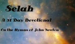 Selah A 31 Day Monthly Devotional on the Hymns of John Newton (Illustrated)