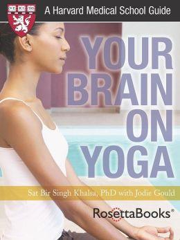 Your Brain on Yoga (Harvard Medical School Guide)