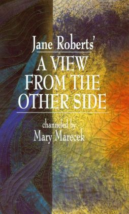 Jane Roberts' A View From the Other Side