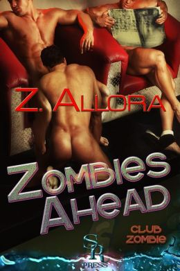 Zombies Ahead (Club Zombie Series, Erotica)
