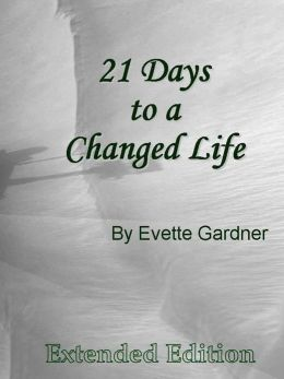 21 Days to a Changed Life (Extended Edition)