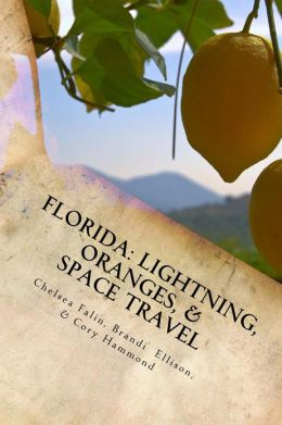 Florida: Lightning, Oranges, & Space Travel