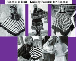 Ponchos to Knit – Knitting Patterns for Ponchos