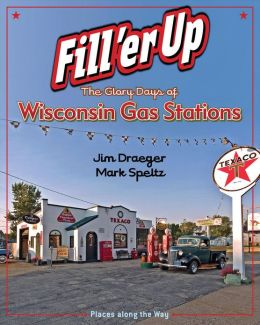 Fill 'er Up: The Glory Days of Wisconsin Gas Stations