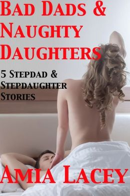Bad Dads & Naughty Daughters