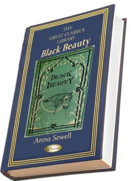 Black Beauty: The Autobiography of a Horse (THE GREAT CLASSICS LIBRARY)