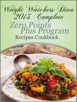 Weight Watchers Diva 2013 Complete Zero Points Plus Program Recipes Cookbook