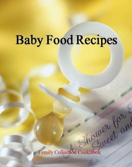 Family Collection CookBook on Best Baby Food Recipes