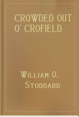 Crowded Out o' Crofield