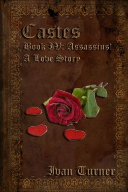 Castes Book 4: Assassin! A Love Story