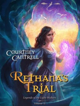 Rethana's Trial (Legends of the Light-Walkers, #2)