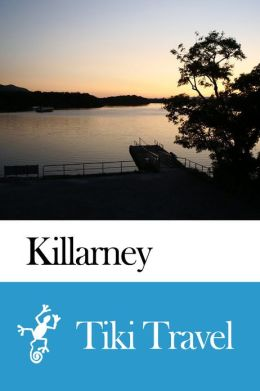 Killarney (Ireland) Travel Guide - Tiki Travel