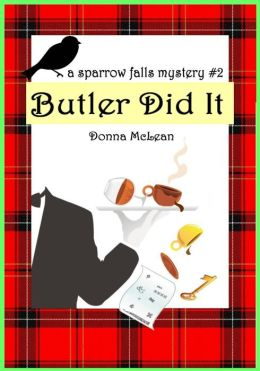 Butler Did It: a sparrow falls mystery #2