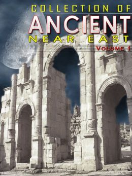 Collection Of Ancient Near East Volume 1