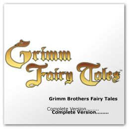 Grimm's Fairy Tales Complete Version