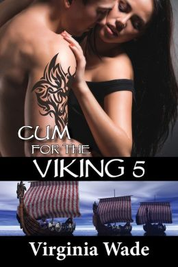 Cum For The Viking 5 (The Virgin Sex Slaves)