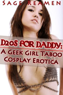 D20s for Daddy: A Geek Girl Taboo Cosplay Erotica