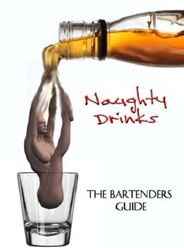 Naughty Drinks The Bartenders Guide