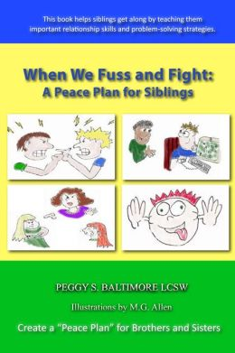 When We Fuss and Fight: A Peace Plan for Siblings