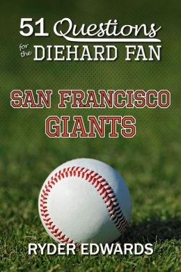 51 QUESTIONS FOR THE DIEHARD FAN: San Francisco Giants