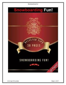 Discover Snowboarding Fun - you will almost certainly enjoy yourself.