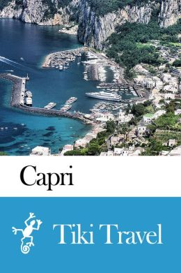 Capri (Italy) Travel Guide - Tiki Travel