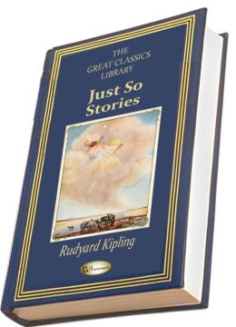 Just So Stories (Illustrated) (THE GREAT CLASSICS LIBRARY)
