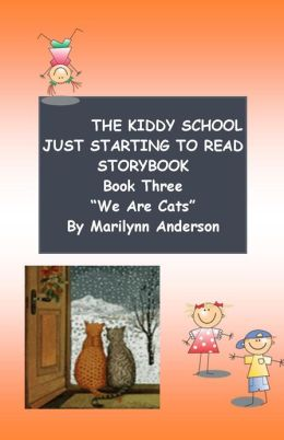 THE KIDDY SCHOOL JUST STARTING TO READ STORYBOOK ~~ BOOK THREE ~~