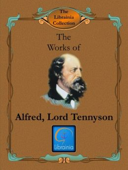 Works of Alfred 'Lord' Tennyson