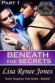 Beneath the Secrets Part 1 and Prelude: One Dangerous Night (Tall, Dark, and Deadly)