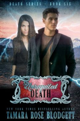Unrequited Death (Death Series, #6)