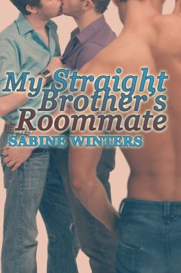 My Straight Brother's Roommate (Taboo Gay Menage Erotica)