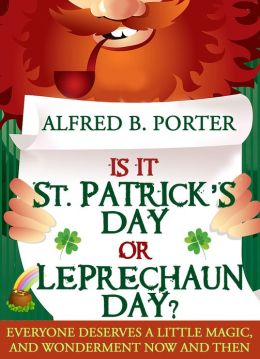 IS IT ST. PATRICK'S DAY OR LEPRECHAUN DAY?