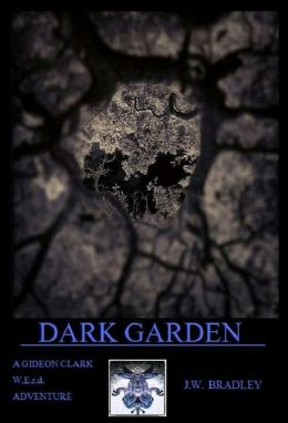 Dark Garden (A Gideon Clark W.E.r.d. Adventure