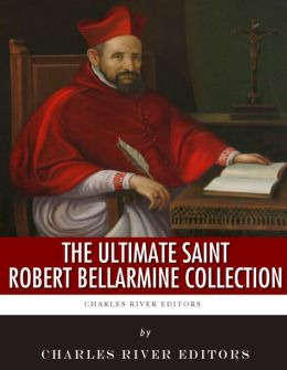 The Ultimate Saint Robert Bellarmine Collection