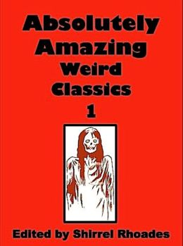 Absolutely Amazing Weird Classics 1