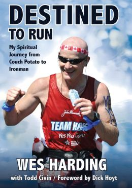 Destined to Run: My Spiritual Journey from Couch Potato to Ironman