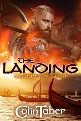 The United States of Vinland: The Landing (The Markland Trilogy, #1)