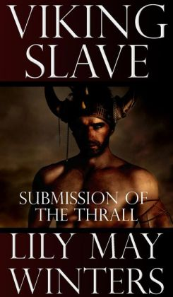 Viking Slave: Submission of the Thrall (Gay Size Kink and Knotting Erotic Romance)