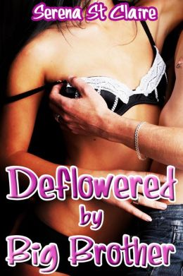 Deflowered by Big Brother (Family PI Taboo Virgin Deflowering Erotica)