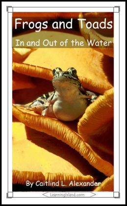 Frogs and Toads: In and Out of the Water