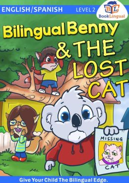 Bilingual Benny & The Lost Cat – Learn Spanish for Kids, English/Spanish Book